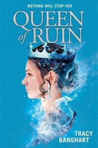Queen of Ruin (Grace and Fury #2) – Tracy Banghart