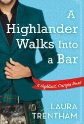A Highlander Walks into a Bar (Highland, Georgia, #1) Book