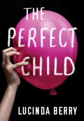 The Perfect Child Book by Lucinda Berry