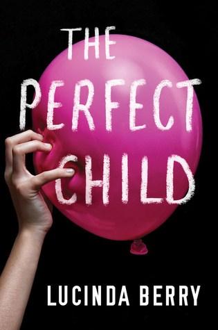 The Perfect Child PDF Book by Lucinda Berry PDF ePub