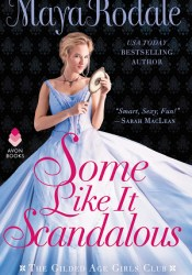 Some Like It Scandalous (The Gilded Age Girls Club, #2) Book by Maya Rodale