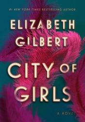 City of Girls Book by Elizabeth Gilbert