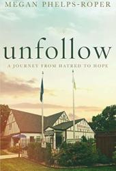 Unfollow: A Journey from Hatred to Hope Book