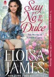 Say No to the Duke (The Wildes of Lindow Castle, #4) Book by Eloisa James