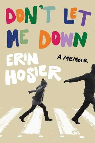 Don't Let Me Down: A Memoir PDF Book by Erin Hosier PDF ePub
