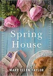 Spring House Book by Mary Ellen Taylor