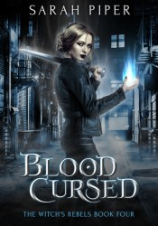Blood Cursed (The Witch's Rebels, #4) Book by Sarah Piper
