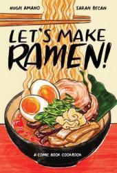 Let's Make Ramen!: A Comic Book Cookbook Book