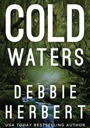 Cold Waters (Normal, Alabama #1) Book by Debbie Herbert