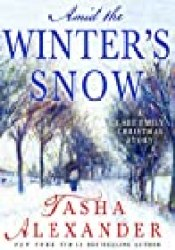 Amid the Winter's Snow: A Lady Emily Christmas Story Book by Tasha Alexander