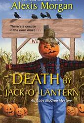 Death by Jack-o'-Lantern (Abby McCree Mystery #2) Book