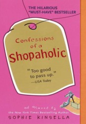 Confessions of a Shopaholic (Shopaholic, #1) Book by Sophie Kinsella