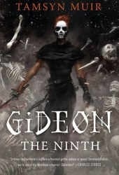 Gideon the Ninth (The Locked Tomb, #1) Book