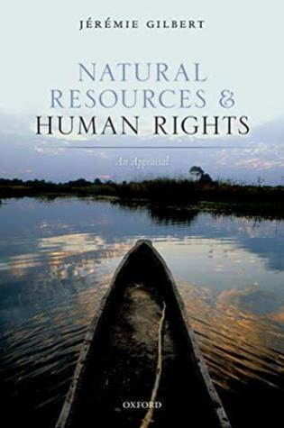 Natural Resources and Human Rights: An Appraisal PDF Book by Jeremie Gilbert PDF ePub