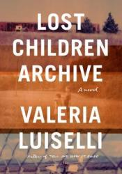 Lost Children Archive Book by Valeria Luiselli
