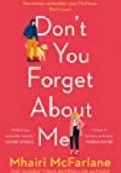 Don't You Forget About Me Book by Mhairi McFarlane
