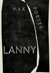 Lanny Book by Max Porter