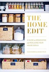 The Home Edit: A Guide to Organizing and Realizing Your House Goals Book