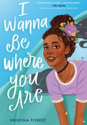 I Wanna Be Where You Are Book by Kristina Forest