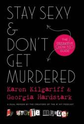 Stay Sexy & Don't Get Murdered: The Definitive How-To Guide Book