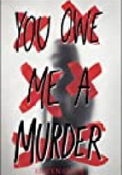 You Owe Me a Murder Book by Eileen Cook