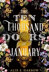 The Ten Thousand Doors of January Book by Alix E. Harrow