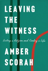 Leaving the Witness: Exiting a Religion and Finding a Life Book