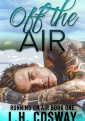 Off the Air (Running on Air, #1) Book by L.H. Cosway