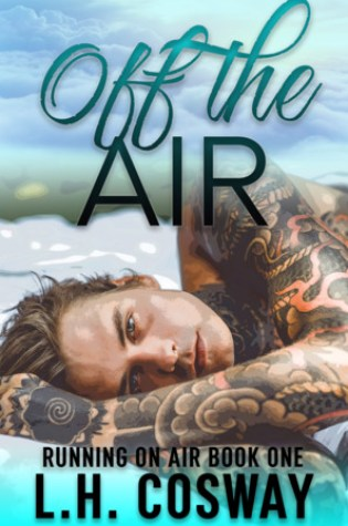 Off the Air (Running on Air, #1) PDF Book by L.H. Cosway PDF ePub