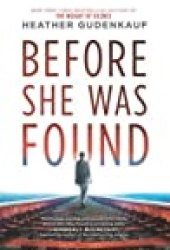 Before She Was Found Book by Heather Gudenkauf