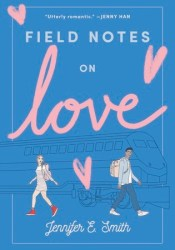Field Notes on Love Book by Jennifer E. Smith