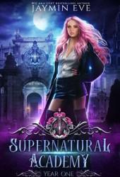 Supernatural Academy: Year One (Supernatural Academy, #1) Book