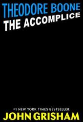 The Accomplice (Theodore Boone, #7) Book
