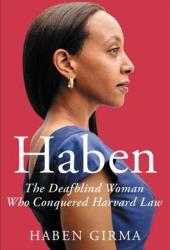 Haben: The Deafblind Woman Who Conquered Harvard Law Book