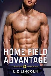 Home Field Advantage (Milwaukee Dragons, #3) Book