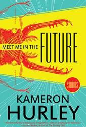 Meet Me in the Future: Stories Book