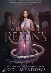 When She Reigns (Fallen Isles, #3) Book by Jodi Meadows
