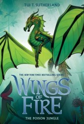 The Poison Jungle (Wings of Fire, #13) Book