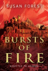 Bursts of Fire (Addicted to Heaven, #1) Book