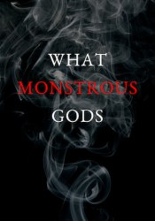 What Monstrous Gods Book by Rosamund Hodge