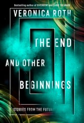 The End and Other Beginnings: Stories from the Future Book