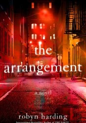 The Arrangement Book by Robyn Harding