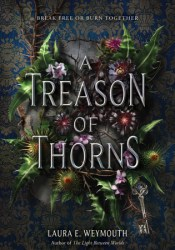 A Treason of Thorns Book by Laura E. Weymouth