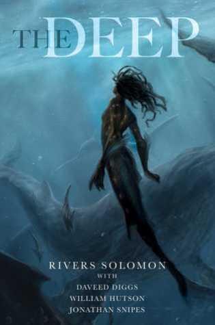 The Deep PDF Book by Rivers Solomon, Daveed Diggs, William Hutson, Jonathan Snipes PDF ePub
