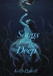 Songs from the Deep Book by Kelly  Powell
