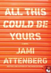 All This Could Be Yours Book by Jami Attenberg