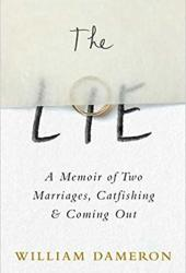 The Lie: A Memoir of Two Marriages, Catfishing & Coming Out Book