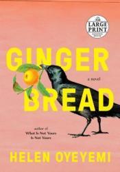 Gingerbread Book by Helen Oyeyemi