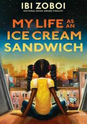 My Life as an Ice Cream Sandwich Book by Ibi Zoboi