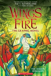 The Hidden Kingdom (Wings of Fire Graphic Novel, #3) Book